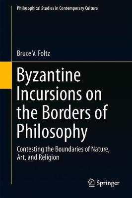 Byzantine Incursions on the Borders of Philosophy by Bruce V. Foltz image