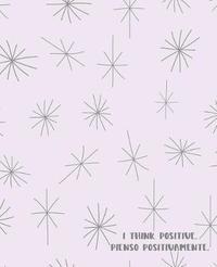 I Think Positive. Pienso Positivamente. by Bilingual Books Press