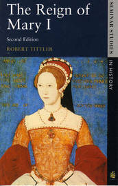 The Reign of Mary I by Robert Tittler image