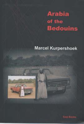Arabia of the Bedouins by Marcel Kurpershoek image