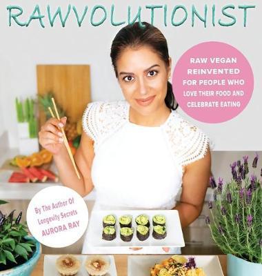 Rawvolutionist by Aurora Ray