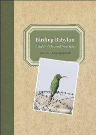 Birding Babylon: A Soldier's Journal from Iraq by Jonathan Trouern-Trend image