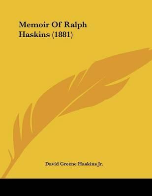 Memoir of Ralph Haskins (1881) by David Greene Haskins, Jr. image