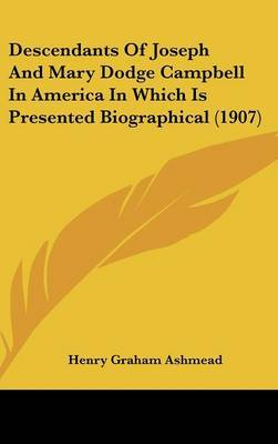 Descendants of Joseph and Mary Dodge Campbell in America in Which Is Presented Biographical (1907) image
