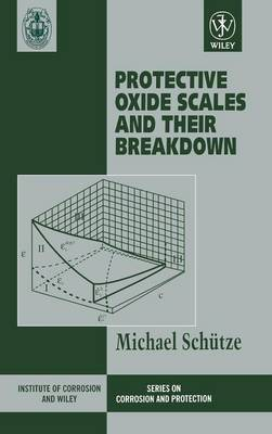 Protective Oxide Scales and Their Breakdown by Michael Schutze image