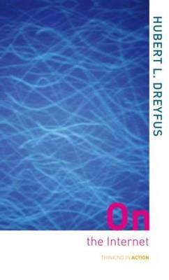 On the Internet by Hubert L Dreyfus