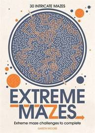 Extreme Mazes by Gareth Moore