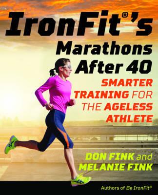 IronFit's Marathons after 40 by Don Fink