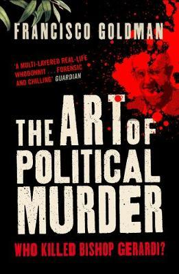 The Art of Political Murder by Francisco Goldman image