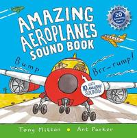 Amazing Aeroplanes Sound Book by Tony Mitton