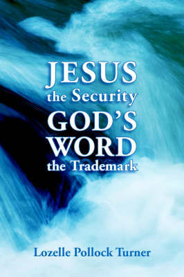 Jesus the Security God's Word the Trademark by Lozelle Pollock Turner image