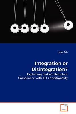 Integration or Disintegration? by Inga Raic