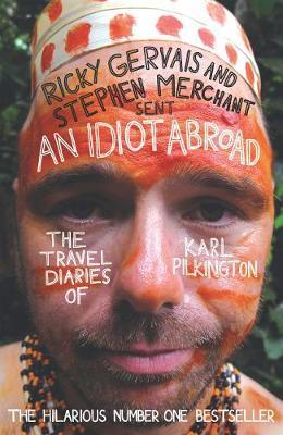 An Idiot Abroad: The Travel Diaries of Karl Pilkington by Karl Pilkington image