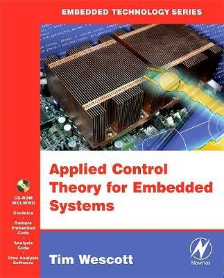 Applied Control Theory for Embedded Systems by Tim Wescott
