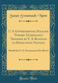 U. S. Governmental Policies Toward Technology Transfer by U. S. Business to Developing Nations by Susan Swannack-Nunn image
