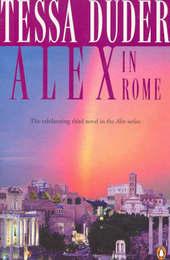 Alex in Rome : Alex Quartet #3 (NZ) (LIANZA Award Winner) by Tessa Duder image
