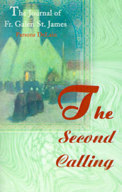 The Second Calling: The Journal of Fr. Galen St. James by Parsons DeLain, Ph.D. image