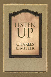 Listen Up by Charles E Miller, IV image