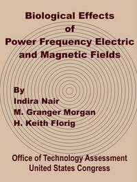 Biological Effects of Power Frequency Electric and Magnetic Fields by Office of Technology Assessment United S image