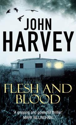 Flesh and Blood: (Frank Elder) by John Harvey
