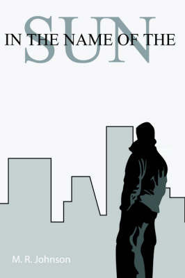 In the Name of the Sun by M. R. Johnson