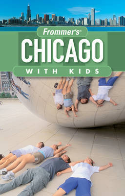 Frommer's Chicago with Kids by Laura Tiebert