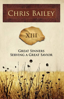 Great Sinners Serving a Great Savior by Chris Bailey