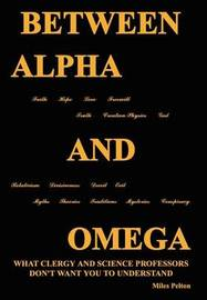 Between Alpha and Omega by Miles Pelton image