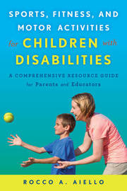 Sports, Fitness, and Motor Activities for Children with Disabilities by Rocco Aiello