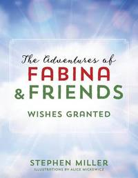 The Adventures of Fabina and Friends by Stephen Miller