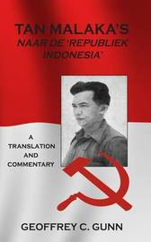 Tan Malaka's Naar de 'republiek Indonesia' by Geoffrey C. Gunn