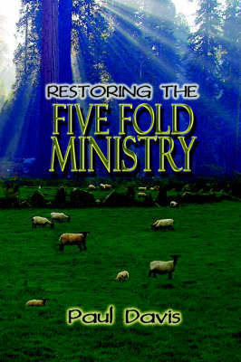 Restoring the Five Fold Ministry by Hartwell, T Paul Davis image
