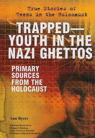 Trapped--Youth in the Nazi Ghettos by Ann Byers image