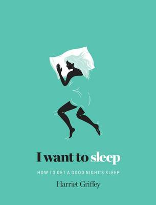 I Want to Sleep by Harriet Griffey