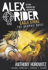 Eagle Strike: An Alex Rider Graphic Novel by Anthony Horowitz