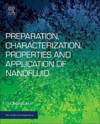 Preparation, Characterization, Properties and Application of Nanofluid by I. M. Mahbubul