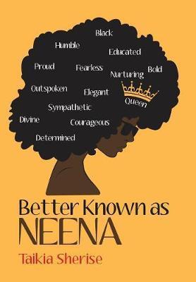 Better Known as Neena by Taikia Sherise image