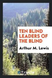 Ten Blind Leaders of the Blind by Arthur M. Lewis image