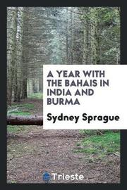 A Year with the Bahais in India and Burma by Sydney Sprague image
