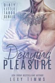 Denying Pleasure by Lexy Timms