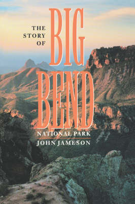 The Story of Big Bend National Park by John Jameson image