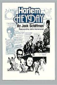 Harlem Heyday: A Pictorial History of Modern Black Show Business and the Apollo Theater by Jack Schiffman image