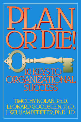 Plan or Die! by Timothy M Nolan