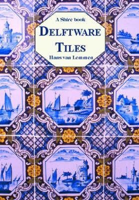 Delftware Tiles by Hans Van Lemmen