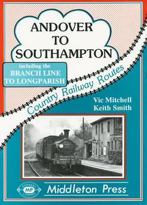 Andover to Southampton by Vic Mitchell
