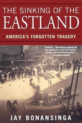 The Sinking of the Eastland by Jay Bonansinga