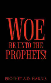 Woe Be Unto the Prophets! by A.D. Harris image