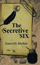 The Secretive Six by Saurabh Mathur