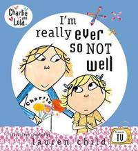 I'm Really Ever So Not Well by Lauren Child image