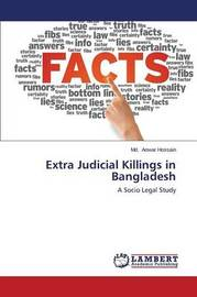 Extra Judicial Killings in Bangladesh by Anwar Hossain MD